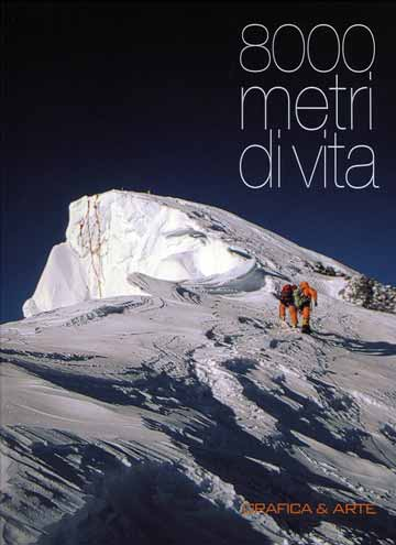 Just a few metres to the Mount Everest summit from the Everest North Face - 8000 Metri Di Vita, 8000 Metres To Live For book front cover