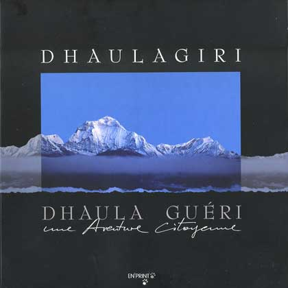 Dhaulagiri South Face And Tukuche Peak - Dhaulagiri, Dhaula gueri: Une aventure citoyenne book cover