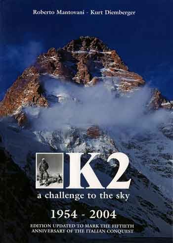 K2 West Face, Lino Lacedelli On K2 Summit July 31, 1954 - K2: A Challenge To The Sky book cover