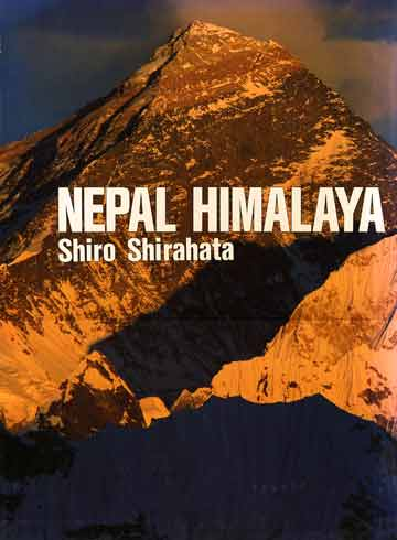 Mount Everest North and Southwest faces at sunset from Kala Pattar - Nepal Himalaya by Shiro Shirahata book cover