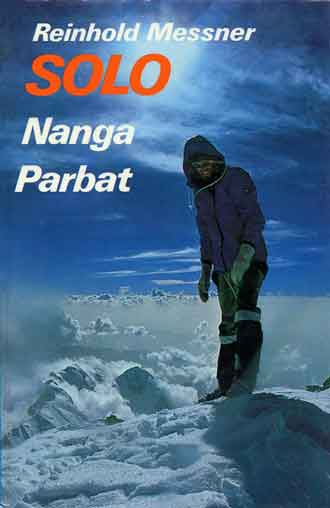 Reinhold Messner On Nanga Parbat Summit August 9, 1978 - Solo: Nanga Parbat book cover