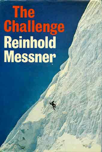 A 30m ice bulge at 7000m blocked the route to the Lhotse South Face - The Challenge (Reinhold Messner) book cover