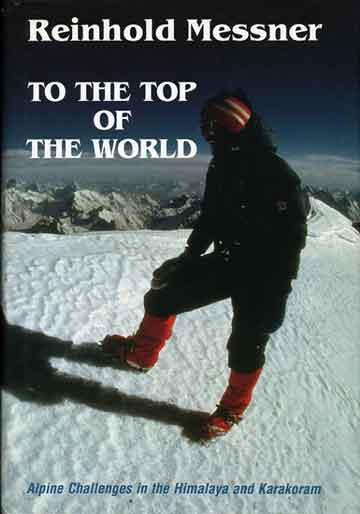 Reinhold Messner On K2 Summit on July 12, 1979 - To The Top Of The World book cover